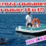 Pesca in mare: si discute di licenza a pagamento