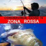 Coronavirus e Zona Rossa: Si Può Andare a Pescare?