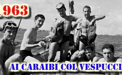 Ai Caraibi col Vespucci nel 1963